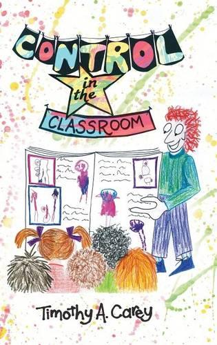 Control in the Classroom: An Adventure in Learning and Achievement (Hardback)