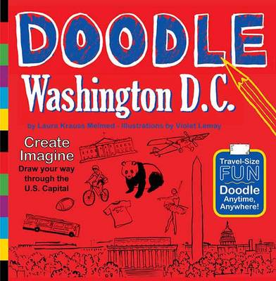 Doodle Washington D.C: Create. Imagine. Draw Your Way Through the U.S. Capital (Paperback)