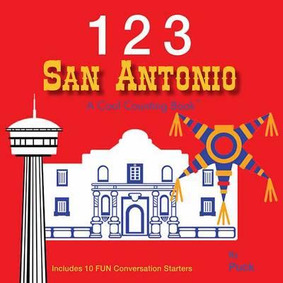 123 San Antonio: A Cool Counting Book (Board book)