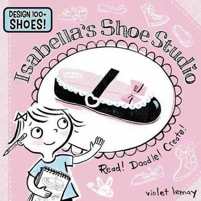 Isabella's Shoe Studio: Read! Doodle! Create! (Paperback)