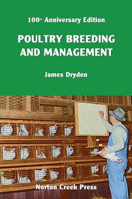Poultry Breeding and Management: The Origin of the 300-Egg Hen - Norton Creek Classics 6 (Paperback)