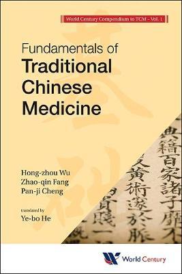 World Century Compendium To Tcm - Volume 1: Fundamentals Of Traditional Chinese Medicine (Paperback)