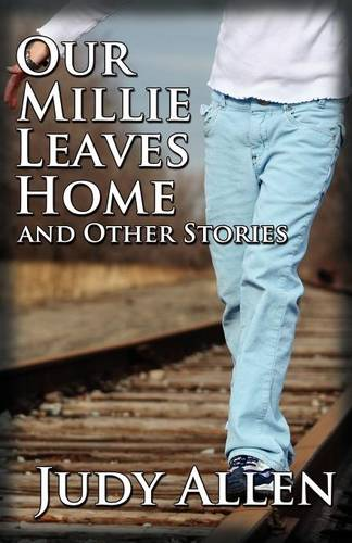 Our Millie Leaves Home and Other Stories (Paperback)