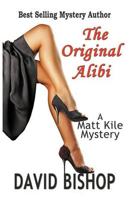 The Original Alibi, a Matt Kile Mystery (Paperback)