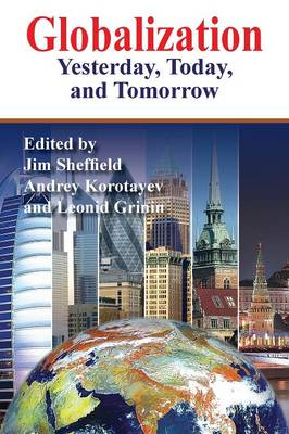 Globalization: Yesterday, Today, and Tomorrow (Hardback)
