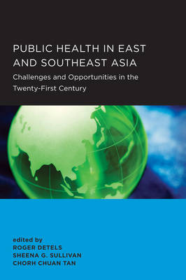 Public Health in East and Southeast Asia: Challenges and Opportunities in the Twenty-First Century - Global, Area, and International Archive 26 (Paperback)