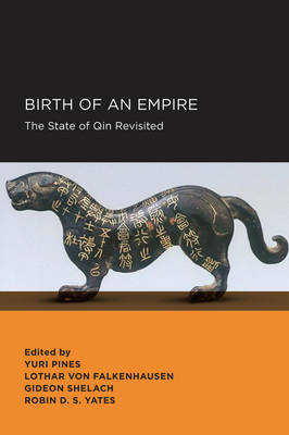 Birth of an Empire: The State of Qin Revisited - New Perspectives on Chinese Culture and Society 5 (Paperback)