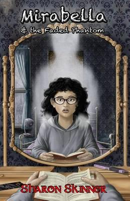 Mirabella & the Faded Phantom (Paperback)