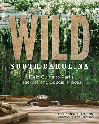 Wild South Carolina: A Field Guide to Parks, Preserves and Special Places (Paperback)