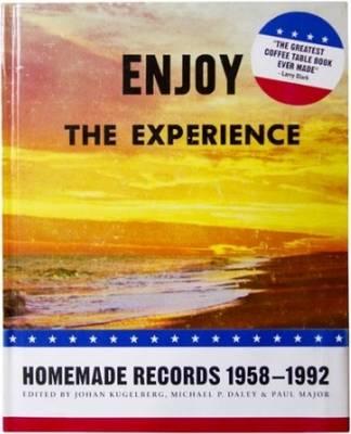 Enjoy the Experience: Homemade Records 1958-1992 (Hardback)