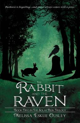 The Rabbit and the Raven: Book Two in the Solas Beir Trilogy (Paperback)