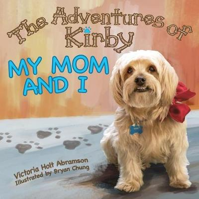 The Adventures of Kirby: My Mom and I (Paperback)