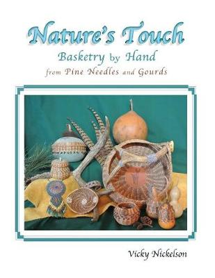 Nature's Touch: Basketry by Hand from Pine Needles and Gourds (Paperback)