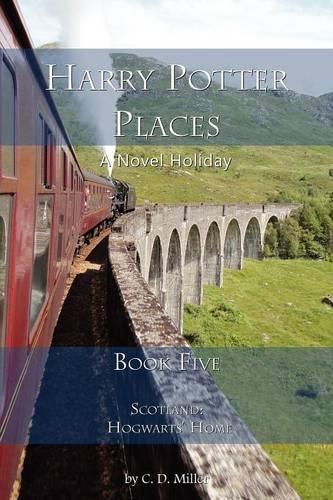 Harry Potter Places Book Five-Scotland: Hogwarts' Home (Paperback)