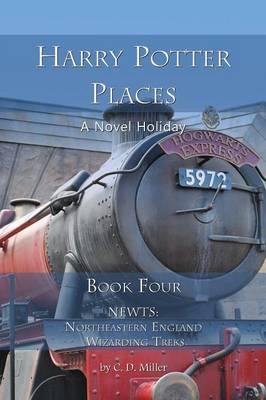 Harry Potter Places Book Four - Newts: Northeastern England Wizarding Treks (Paperback)