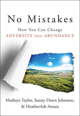 No Mistakes!: How You Can Change Adversity into Abundance (Paperback)