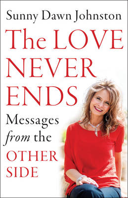 Love Never Ends: Messages from the Other Side (Paperback)