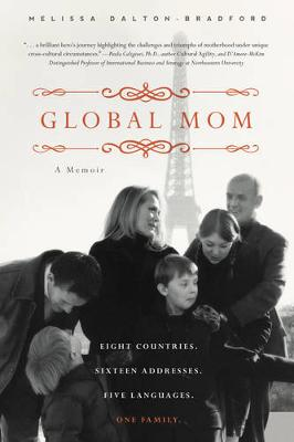 Global Mom: A Memoir: Eight countries, sixteen addresses, five languages, one family (Paperback)