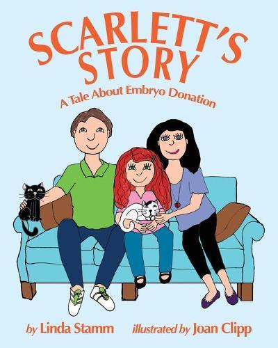 Scarlett's Story: A Tale about Embryo Donation (Paperback)
