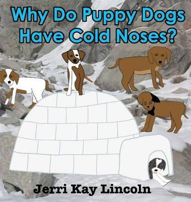 Why Do Puppy Dogs Have Cold Noses? (Hardback)