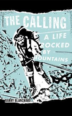 The Calling: A Life Rocked by Mountains (Hardback)