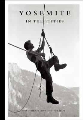 Yosemite in the Fifties: The Iron Age (Hardback)