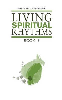 Living Spiritual Rhythms Volume 1: Waiting for Light (Paperback)