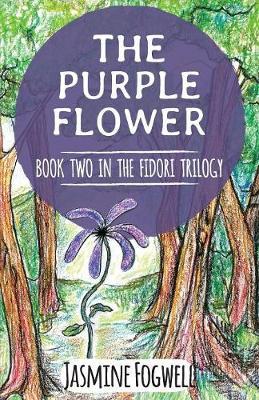 The Fidori Trilogy Book 2: The Purple Flower - Fidori Trilogy 2 (Paperback)