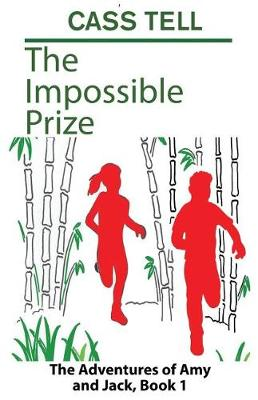 The Impossible Prize: The Adventures of Amy and Jack, Book 1 - Adventures of Amy and Jack 1 (Paperback)