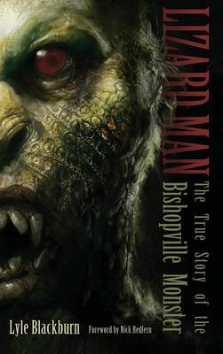 Lizard Man: The True Story of the Bishopville Monster (Hardback)