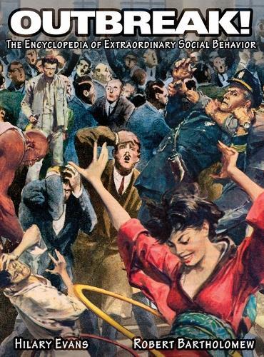 Outbreak! the Encyclopedia of Extraordinary Social Behavior (Hardback)