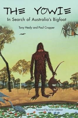 The Yowie: In Search of Australia's Bigfoot (Hardback)
