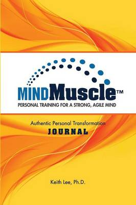 The Mindmuscle Authentic Personal Transformation Journal (Paperback)