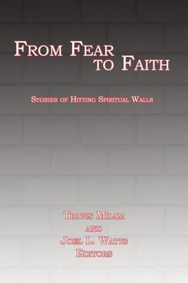 From Fear to Faith: Stories of Hitting Spiritual Walls (Paperback)