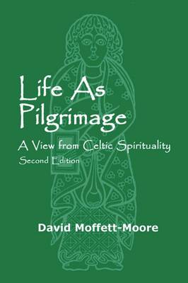 Life as Pilgrimage: A View from Celtic Spirituality (Paperback)