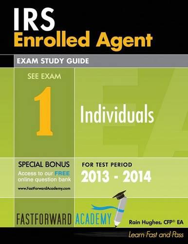 IRS Enrolled Agent Exam Study Guide, Part 1: Individuals 2013 - 2014 (Paperback)