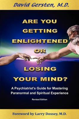 Are You Getting Enlightened or Losing Your Mind?: A Phychiatrist's Guide for Mastering Paranormal and Spiritual Experience (Paperback)
