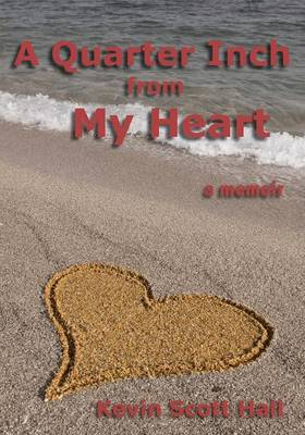 A Quarter Inch from My Heart: A Memoir (Paperback)