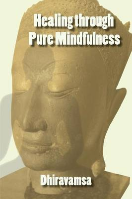 Healing Through Pure Mindfulness (Paperback)