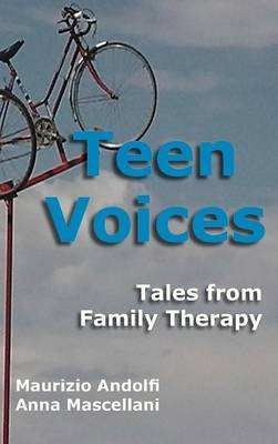 Teen Voices: Tales from Family Therapy (Hardback)