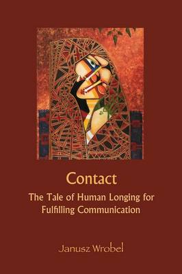 Contact: The Tale of Human Longing for Fulfilling Communication (Paperback)