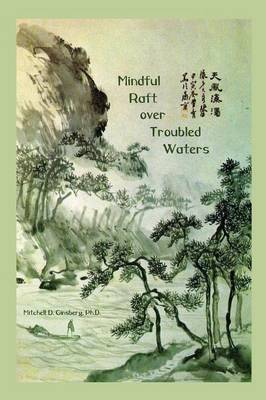Mindful Raft Over Troubled Waters (Paperback)