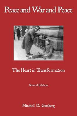 Peace and War and Peace: The Heart in Transformation (Paperback)