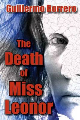 The Death of Miss Leonor: A Play in Two Acts (Paperback)