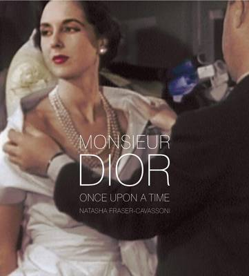 Monsieur Dior: Once Upon a Time (Hardback)
