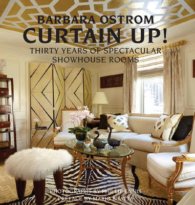 Curtain Up!: Thirty Years of Spectacular Showhouse Rooms (Hardback)