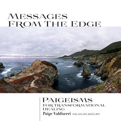 Messages from the Edge: Paigeisms for Transformational Healing (Paperback)