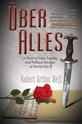 Uber Alles: A Novel of Love, Loyalty, and Political Intrigue in World War II (Paperback)