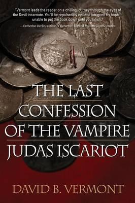 Last Confession of the Vampire Judas Iscariot (Paperback)