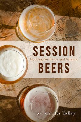 Session Beers: Brewing for Flavor and Balance (Paperback)